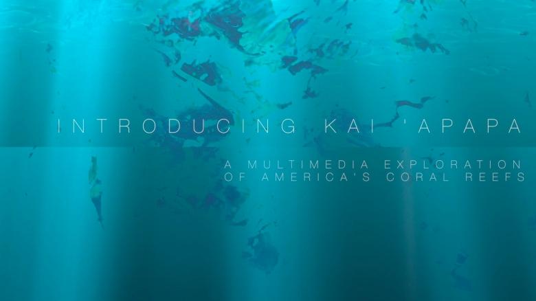 Kai 'Apapa: Of the Reefs