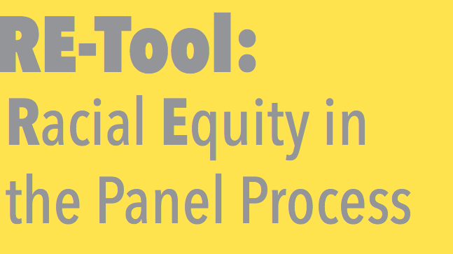 RE-TOOL: Racial Equity in the Panel Process